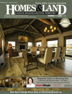 Browse homes for sale and more in the latest digital issue of Jackson Hole/Yellowstone Territory, Wyoming #homesandlandmagazine #realestate