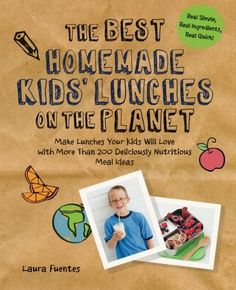 The Best Homemade Kids' Lunches on the Planet: Make Lunches Your Kids Will Love with More Than 200 Deliciously Nutritious Meal Ideas >>> You can get more details by clicking on the image.