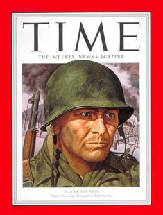 """1950 TIME Person-of-the-Year:  THE AMERICAN FIGHTING-MAN   ~  """"He has been called soft and tough, resourceful and unskilled, unbelievably brave and unbelievably timid, thoroughly disciplined and scornfu..."""