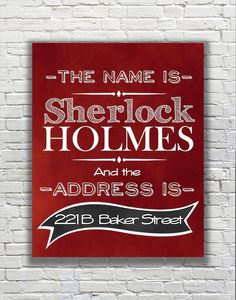 BBC's SHERLOCK Quote - My Name is Sherlock Holmes and the Address is 221B Baker Street on Etsy, $11.00