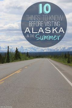 I really wish I knew these 10 things before I traveled to Alaska this summer. | DIY Playbook
