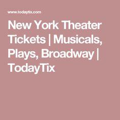 New York Theater Tickets | Musicals, Plays, Broadway | TodayTix