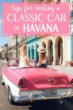 Tips for Renting a Classic Car in Havana!   Cuba   Travel Advice   Travel Tips   Rental Car   Havana, Cuba