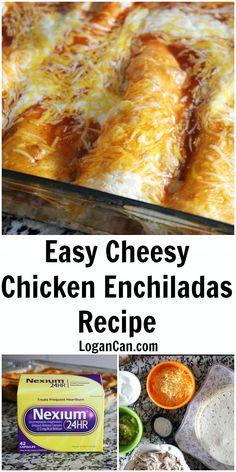 Easy Recipe - Cheesy Chicken Enchiladas #ad #MakeHeartburnHistory @walgreens