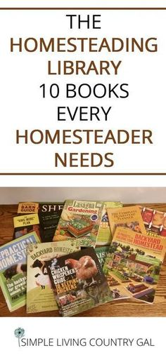 the best books I have found to help with homesteading!