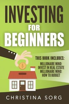Book: Investing For Beginners: 2 Manuscripts - Millionaire Mind: Invest In Real Estate And How To Budget Real Estate Investing Books, Losing You, Saving Money, Budgeting, Finance, This Book, Mindfulness, Investors, Jay