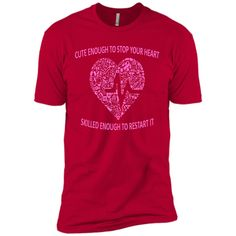 cute enough to stop your heart skilled enough to restart it T-Shirt