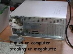 I`m In Your Computer... cause I'm a stalker...