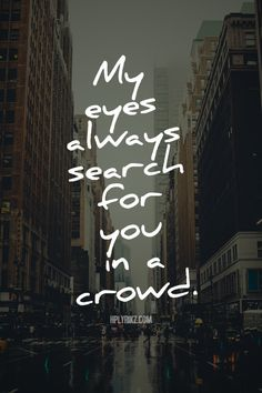 I still look for you