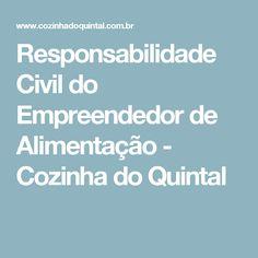 Responsabilidade Civil do Empreendedor de Alimentação - Cozinha do Quintal