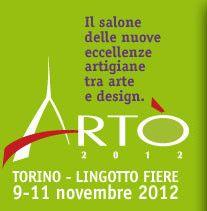 ARTO': AL VIA IL SALONE DELLE NUOVE ECCELLENZE ARTIGIANE.  Tre giornate per indagare le prospettive di uno dei settori trainanti dell'economia del nostro Paese e - per i visitatori - un'occasione per riscoprire il valore dell'artigianato artistico ed acquistarne direttamente i prodotti.    APPUNTAMENTO A TORINO, DAL 9 ALL' 11 NOVEMBRE 2012!    http://www.gliartigianauti.com/2012/11/06/arto-al-via-il-salone-delle-nuove-eccellenze-artigiane/