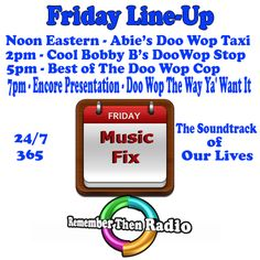 The Friday Line-up ~ http://rememberthenradio.com   Remember Then Radio - The Soundtrack of Our Lives - 24/7/365