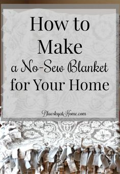 How to Make a No-Sew Blanket for Your Home. This easy DIY project for non~sewers and sewers will give you a warm, soft blanket for sofa snuggling or as a top blanket for a twin or full bed. Just a few supplies needed to create a pretty addition to your home. BlueskyatHome.com