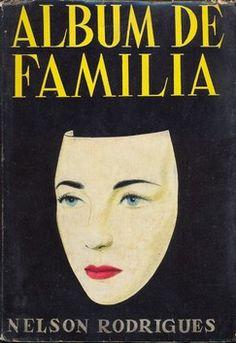 """Álbum de Família"", Nélson Rodrigues"