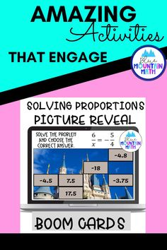 Are you looking for an interactive and self-correcting resource to practice solving proportions with your students? There are 2 different pictures with 16 problems for each picture on solving proportions. Students start with the picture totally covered by the answer boxes. As they answer each question correctly, more and more of the covered picture is revealed.
