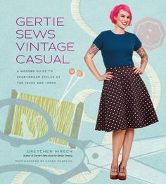 Gertie's New Blog for Better Sewing: Pre-Order 'Gertie Sews Vintage Casual'!