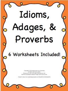 Idioms,+Adages,+and+Proverbs+Worksheets+from+Inspire+the+Love+of+Learning+on+TeachersNotebook.com+-++(7+pages)++-+This+resource+includes+matching+worksheets+that+cover+idioms,+adages,+and+proverbs.
