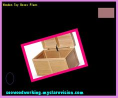 Wooden Toy Boxes Plans 141649 - Woodworking Plans and Projects!