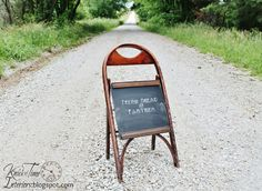 Sidewalk Chalkboard from Folding Chair  ~~~via knickoftimeinteriors.blogspot.com