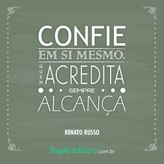 Confie e acredite. www.inspiradouro.com.br