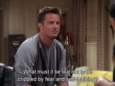 18 of Chandler's best quotes.  Pretty sure he and I would have been inseperable.