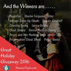 The Winners of the Great Holiday Giveaway 2016 are:   Magnifier:   Sharon Ferguson Potter Vintage Dress-Up EBook:   Sharon Gorahoff Coloring Books:   Janice Sellers Cheat Sheets:   Donna Maclean Young Pencil and Pen Marking Set:   Jenifer Ellis Preservation Cheat Sheet:   Peggy Bostic  Thank you all for playing along this past week. It has been fun to read everyone's answers!   All of the winners should have received a private message from me. If you haven't received one please contact me so…