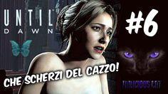 UNTIL DAWN #6 Che scherzi del cazzo!! PS4 Gameplay Walkthrough