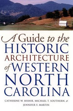 A Guide to the Historic Architecture of Western North Carolina (The Richard Hampton Jenrette Series in Architecture and the Decorative Arts) by Catherine W. Bishir, http://www.amazon.com/dp/B005UW10GQ/ref=cm_sw_r_pi_dp_5Cn3qb1Y9NNFE