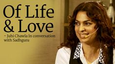 Enlightening! Of Life and Love - Juhi Chawla in conversation with Sadhguru