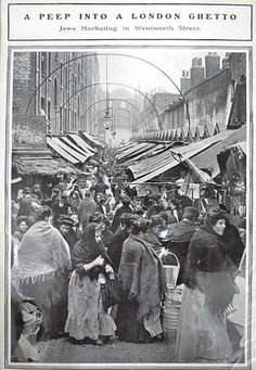 'A Peep Into A London Ghetto' - Jews Marketing in Wentworth Street, c1890s. I do not know who wrote this subtitle but I think I am going to have apoplexy! They are not Jews. They are Irish, Dutch, German, Chinese, Lascars, Russians (various countries), Poles, Prussians and English and more ...... and it wasn't a ghetto! Aaarrgghhh.......