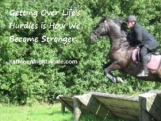 Getting Over Life's Hurdles is How We Become Stronger