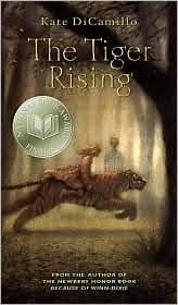 The Tiger Rising by Kate DiCamillo by Kate DiCamillo