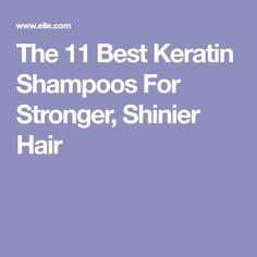 The 11 Best Keratin Shampoos For Stronger, Shinier Hair