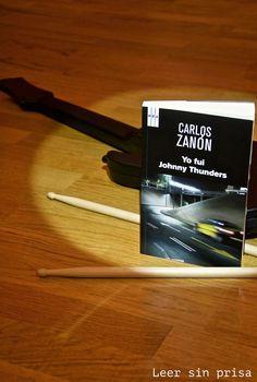Reseña de uno de los nominados al Premio Hammett 2015: Yo fui Johnny Thunders, de Carlos Zanón.