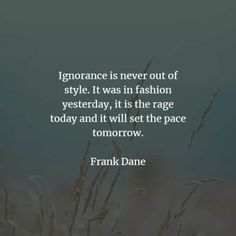 67 Ignorance quotes and sayings that will inspire you. Here are the best ignorance quotes to read from famous authors that will surely inspi. Ignorant Quotes, Being Ignored Quotes, Scripture Quotes, Words Quotes, Wise Words, Sayings, Short Inspirational Quotes, Great Quotes, Feeling Stupid