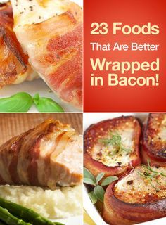 23 Foods That Are Better Wrapped in Bacon!