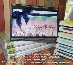 """Handcrafted by Virginia """"Wirg""""  Hampson Stamp Out Your Art With Virginia! © 2017 Stampin'Up!  http://stampoutyourartwithvirginia.stampinup.net/"""