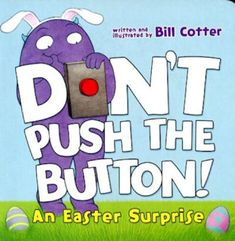Don't Push the Button! An Easter Surprise Board book – February Reading Online, Books Online, Easter Books, Easter Gift Baskets, Toddler Books, How To Be Likeable, Used Books, Read Aloud, Book Publishing