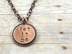 Let It Be Round Copper Pendant Necklace by ATwistOfWhimsy on Etsy, $30.00