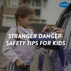 Stranger Danger: Safety Tips for Kids   CloudMom