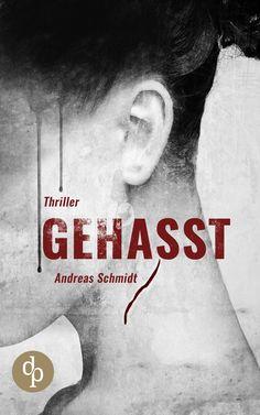 """Andreas Schmidt: Gehasst (Digital Publishers) """"Dieser Thriller & Vampirroman lässt niemanden kalt!"""" #Thriller #Fantasy #Vampire #lesen #Spannung #Bücher"""