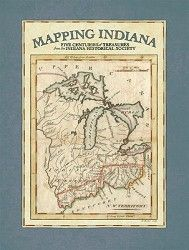 Mapping Indiana: Five Centuries of Treasures from the Indiana Historical Society.  While the 322-page book focuses mainly on Indiana and the Midwest, it also contains maps that show an Old World view of North America. It gives a broad look at the ever-changing state of Indiana.