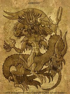 Asmodeus , King of Hell , one of the Seven Princes of Hell commanding 72 legions .He is the demon of lust and he incites gambling and sexual desires ; it is said that people that fall to Asmodeus will be sentenced to an eternity in the second level of Hell.