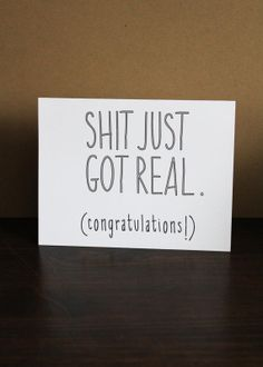 Shit Just Got Real Card Big Life Event Card by LissaLooStationery, $3.50