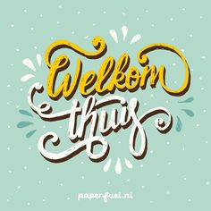 Welkom thuis! #Typography&Lettering by Karin Luttenberg #paperfuel #HomeSweetHome