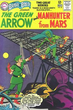 The Brave and the Bold 50 appearance Martian Manhunter Green Arrow Silver Age DC Comics. You have to admit that Green Arrow's first costume was very corny. Comic Books For Sale, Comics For Sale, Dc Comic Books, Vintage Comic Books, Comic Book Artists, Vintage Comics, Comic Book Covers, Comic Art, Silver Age Comics