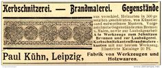 Original-Werbung/ Anzeige 1898 - KERBSCHNITZEREI / PAUL KÜHN - LEIPZIG - ca. 90…