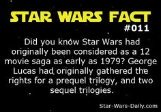 Did you know Star Wars had originally been considered as a 12 movie saga as early as 1979? George Lucas had originally gathered the rights for a prequel trilogy, and two sequel trilogies