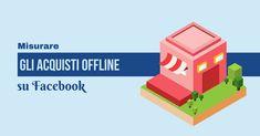 Come tracciare gli acquisti avvenuti in negozio a seguito del click/visualizzazione di una Facebook Ads? Te lo spiego in questo post.