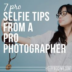 7 Tips for Taking a Professional Selfie - by Regina [for bloggers + freelancers + creative businesses]